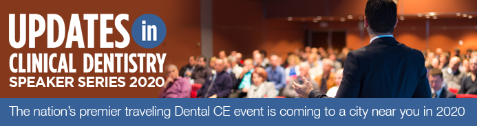 Updates in Clinical Dentistry Speaker Series 2020