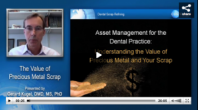 Asset Management for the Dental Practice: Understanding the Value of Precious Metal and Your Scrap Webinar Thumbnail