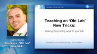 Teaching an Old Lab New Tricks: Making 3D Printing Work in Your Lab Webinar Thumbnail