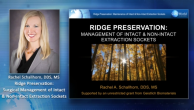Ridge Preservation: Surgical Management of Intact & Non-Intact Extraction Sockets Webinar Thumbnail