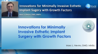 Innovations for Minimally Invasive Esthetic Implant Surgery with Growth Factors Webinar Thumbnail