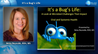 It's a Bug's Life: Microbial Challenges to Oral and Systemic Health Webinar Thumbnail