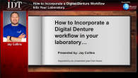 How to Incorporate a Digital Denture Workflow Into Your Laboratory Webinar Thumbnail