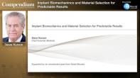 Implant Biomechanics and Material Selection for Predictable Results Webinar Thumbnail