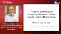 Finishing and Polishing Composite Resins to Create Natural-Looking Restorations Webinar Thumbnail