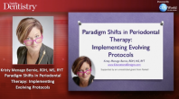 Paradigm Shifts in Periodontal Therapy: Implementing Evolving Protocols Webinar Thumbnail