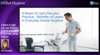 A Beam of Light Into Your Practice: Benefits of Lasers in Everyday Dental Hygiene Webinar Thumbnail