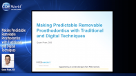 Making Predictable Removable Prosthodontics with Traditional and Digital Techniques Webinar Thumbnail