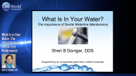 What Is in Your Water: The Importance of Dental Line Maintenance Webinar Thumbnail
