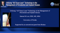"Utilizing ""All Tissue Laser"" Technology in the Management of Periodontal and Implant Disease Webinar Thumbnail"