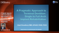 A Pragmatic Approach to Terminal Dentition: Single Implants to Full Arch Implant Reconstruction and Rehabilitation Webinar Thumbnail