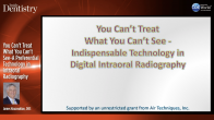 You Can't Treat What You Can't See-A Preferential Technology in Intraoral Radiography Webinar Thumbnail