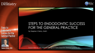 Steps to Endodontic Success for the General Practice Webinar Thumbnail